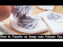 How To Transfer an Image onto Polymer Clay Make FIMO Clay Charms with Printed Pictures On