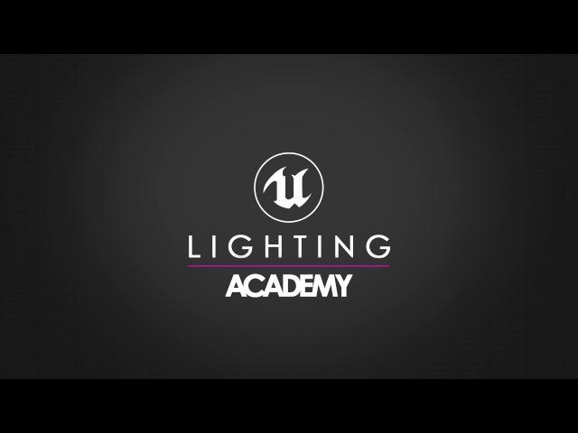 Unreal 4 Lighting Academy - Session 4.1