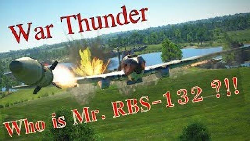 War Thunder Who is Mr. RBS-132 ?!!