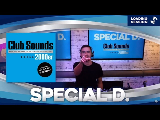 🎧🔥 CLUB SOUNDS 2000er |► SPECIAL D. (( Live DJ-Set )) 🔈🔈🔈
