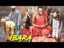 Osha Ibara Latest Yoruba Movies 2018 Latest 2018 Nigerian Nollywood Movies 2018 Yoruba Movies