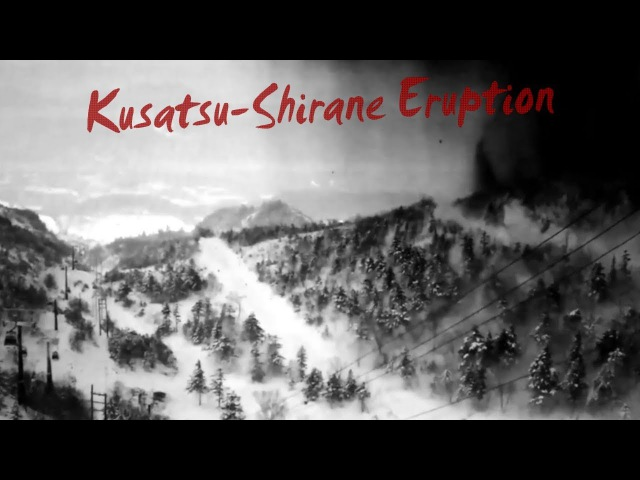 Kusatsu Shirane Eruption Japan