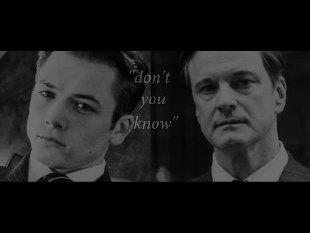 Kingsman - Don't You Know (Harry/Eggsy)