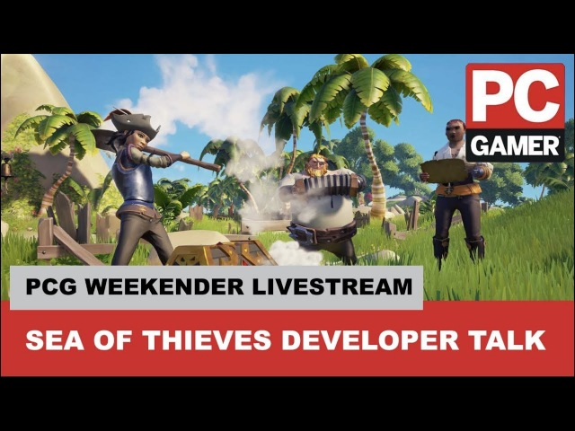 Sea of Thieves Developer Presentation - PCG Weekender 2018