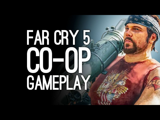 Far Cry 5 Co-op Gameplay: STUNTS AND BEARS in Far Cry 5 Co-op