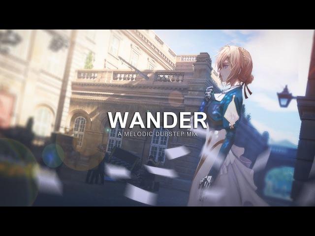 Wander   A Melodic Dubstep Mix