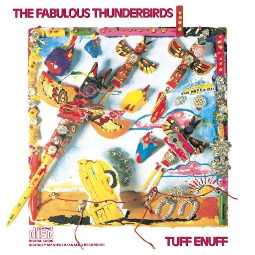 The Fabulous Thunderbirds альбом Tuff Enuff