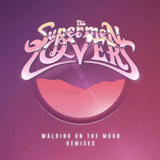 The Supermen Lovers альбом Walking on the Moon (Remixes)