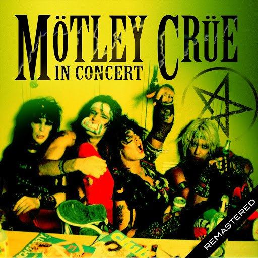Mötley Crüe альбом In Concert (Live: San Antonio, TX 1 Dec '83)