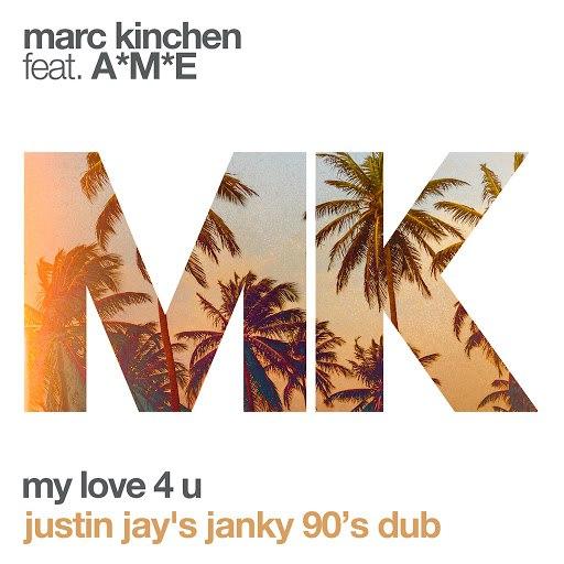 MK альбом My Love 4 U (Justin Jay's Janky 90's Dub)