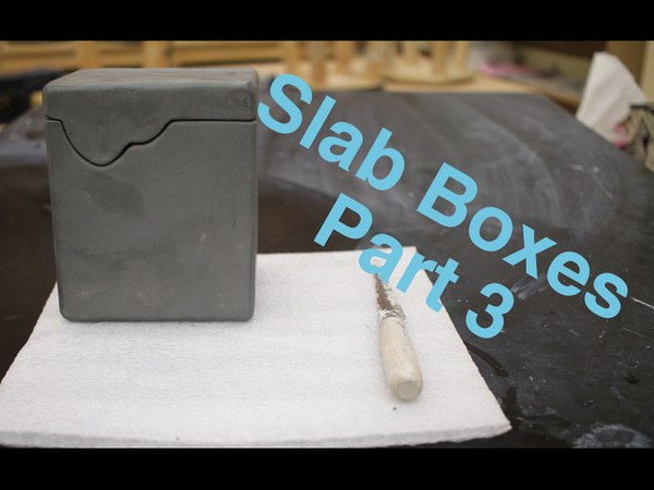 Hard Slab Boxes Part III pottery I 2017