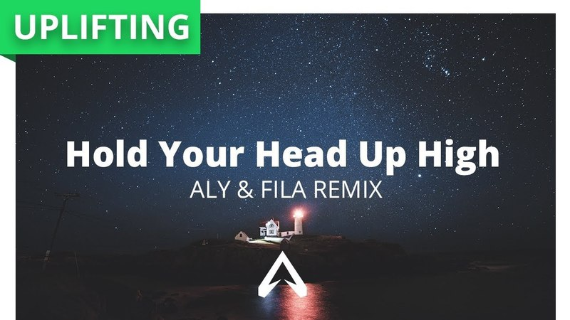 Roger Shah Aisling Jarvis - Hold Your Head Up High (Aly Fila Remix)