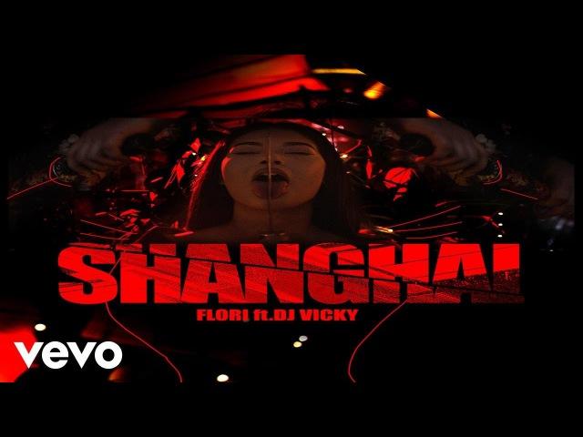 Flori Mumajesi - Shanghai ft. Dj Vicky