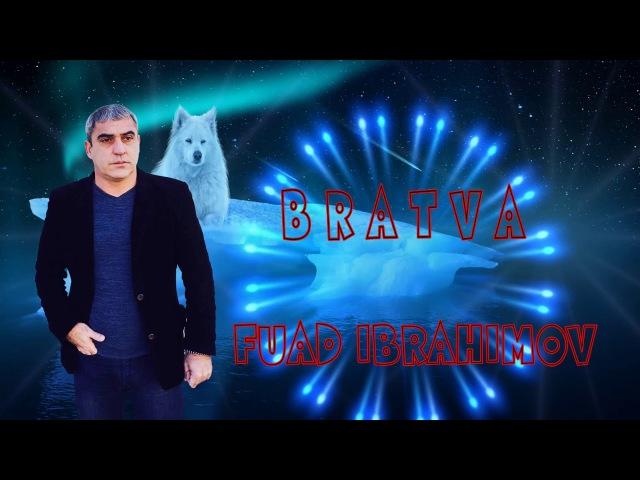 Fuad Ibrahimov BRATVA БРАТВА