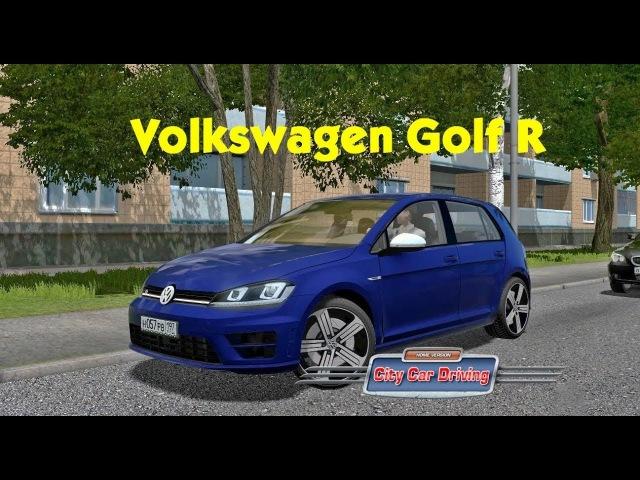 Мод Volkswagen Golf R 2014 для City Car Driving 1.5.5