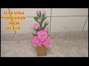DIY Como montar um arranjo da flor Rosa conjugada mirim de eva AULA ATUALIZADA