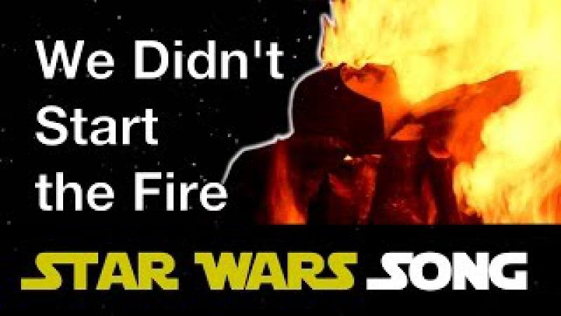 We Didn't Start the Fire (Star Wars parody) [2017]