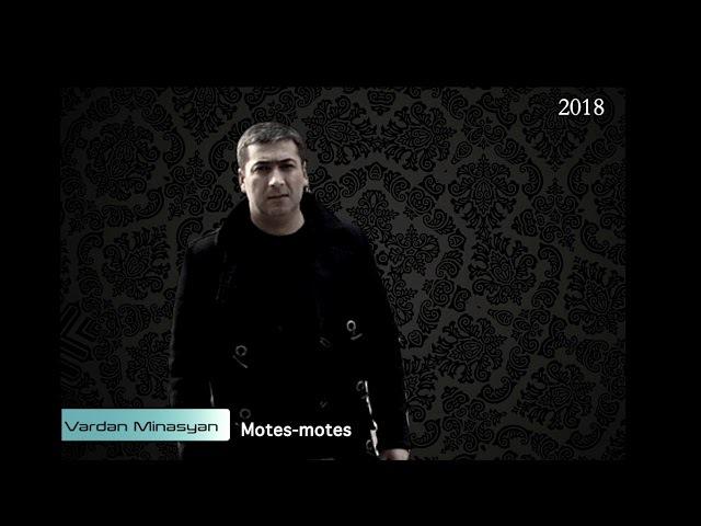 Vardan Minasyan - Motes Motes (2018)NEW