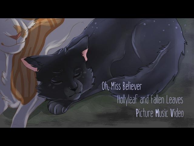 [WARRIORS] Oh, Miss Believer|Hollyleaf Fallen Leaves PMV