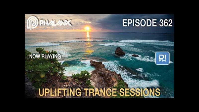 DJ Phalanx - Uplifting Trance Sessions EP. 362 (The Original / DI.FM) I December 2017