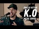 Pabllo Vittar - K.O. | Metal Cover por Sea Smile