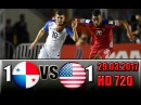 Panama 1 - 1 USA All Goals and Highlights World Cup - Qualification 29.03.2017 HD