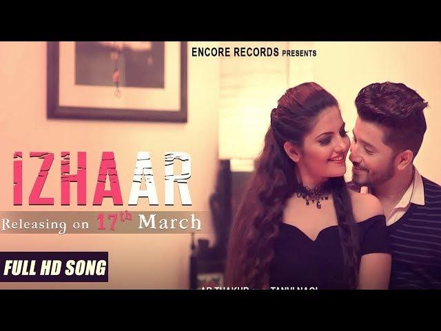 Izhaar Full Song AR Thakur Tanvi Nagi Latest Punjabi Songs 2018 Encore Records