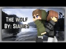 ♬The Wolf♬ By Siames Minecraft Animation