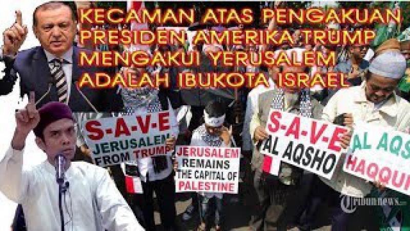 PRESIDEN AMERIKA MENGAKUI YERUSALLEM IBUKOTA ISRAEL YAHUDI USTADZ ABDUL SHOMAD Lc MA