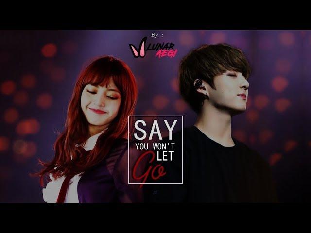 Say You Won't Let Go - BTS Jungkook x Blackpink Lisa 'Lizkook' FMV
