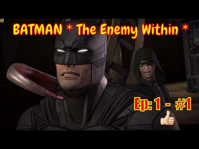 🕵 BATMAN * The Enemy Within * 🕵: The START Beginning - Episode:1 - part1