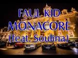 Faul Kid feat. Soulina - Monacore