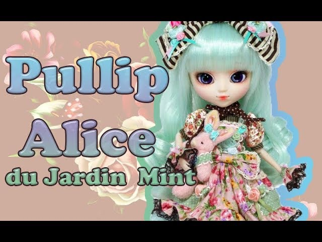 Распаковка! Куколка Pullip: Алиса в саду