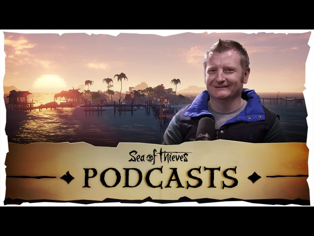 Official Sea of Thieves: Tales from the Tavern Podcast - Episode 14