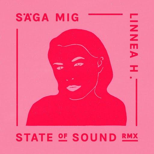 Linnea Henriksson альбом Säga mig (State of Sound Remix)
