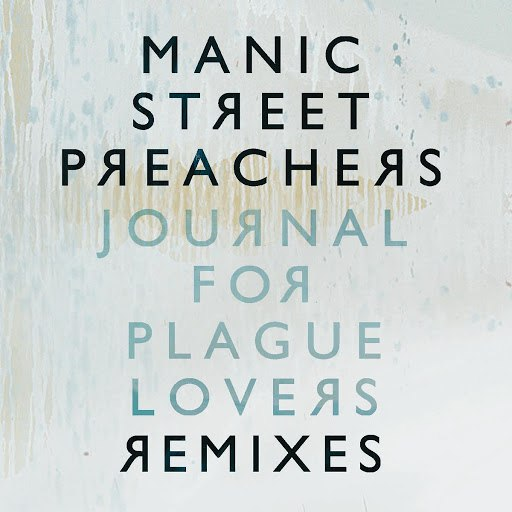 Manic Street Preachers альбом Journal For Plague Lovers Remixes