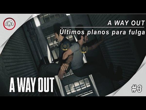 A Way Out, 3 Jogando com Vanderson Terrorista @1080p (30ᶠᵖˢ) FULL HD ✔ PT-BR