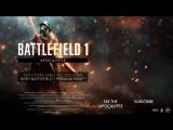 Официальный трейлер Battlefield 1 «Апокалипсис»_Full-HD