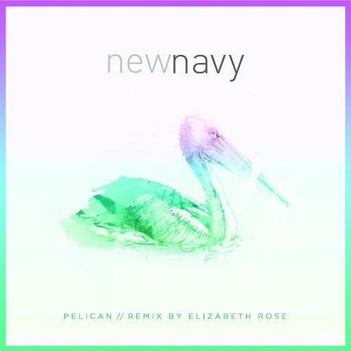 New Navy альбом Pelican (Elizabeth Rose Remix)