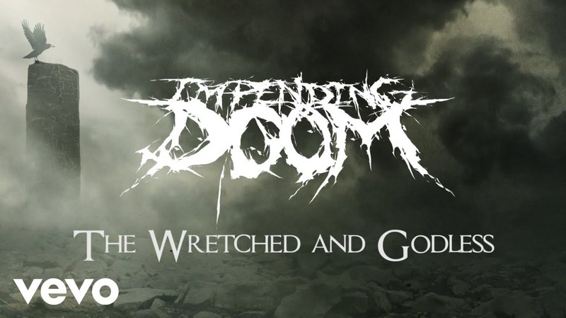 Impending Doom The Wretched and Godless Lyric Video