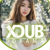 XDUB DORAMA - озвучка дорам и фильмов