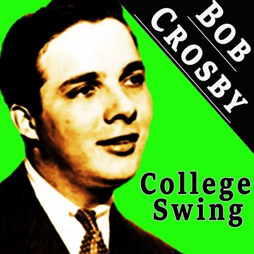 Bob Crosby альбом College Swing