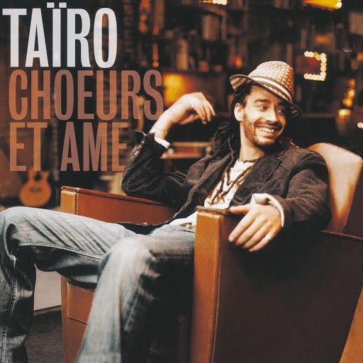 Taïro альбом Chœurs et âme