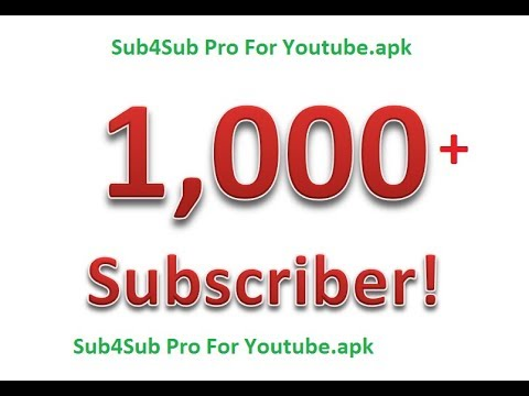 How to get 10K views Fast to get 1000 Subscribers Sub4Sub Pro For Youtube.apk