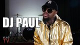 DJ Paul Hates Rapping But Loves Producing, Getting Rich from Publishing (Part 2)