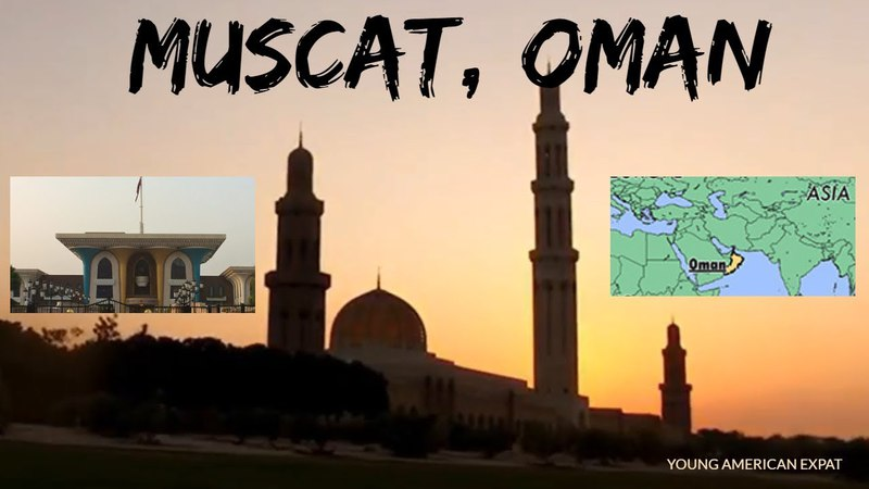 Muscat, Oman   The Middle East   Young American Expat
