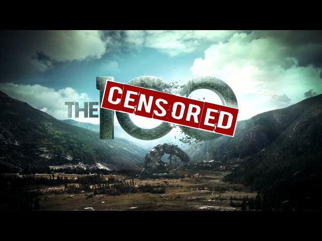 Unnecessary Censorship | The 100