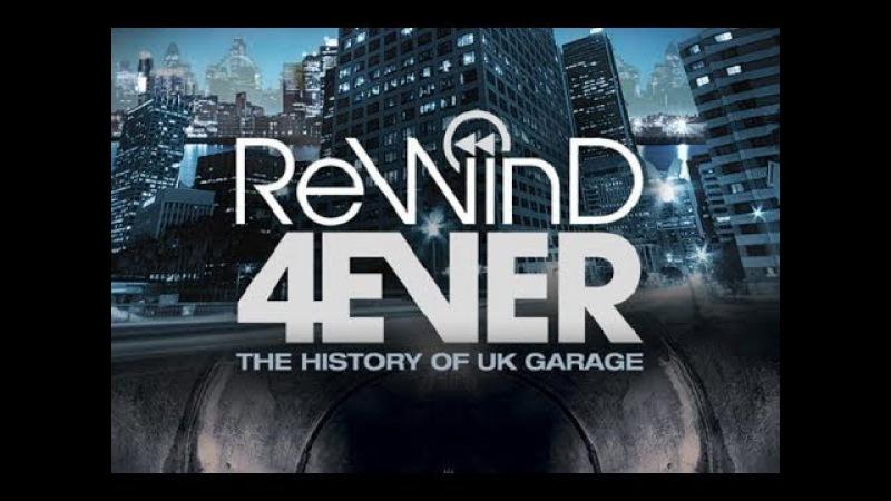 Rewind 4Ever The History of UK Garage
