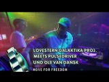 Lovestern Galaktika Projekt - Move For Freedom (Live @ Club Rotation 2002)
