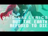 Undertale - But The Earth Refused To Die (Original Lyrics)